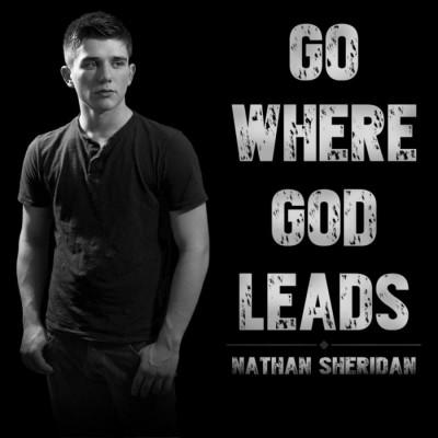 Nathan Sheridan - Go Where God Leads (2015)