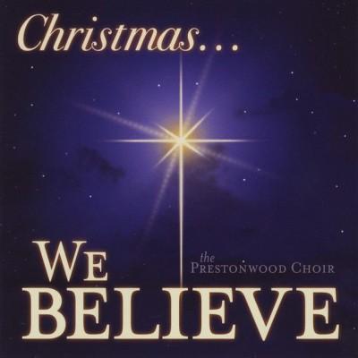 The Prestonwood Choir - We Believe (2010)