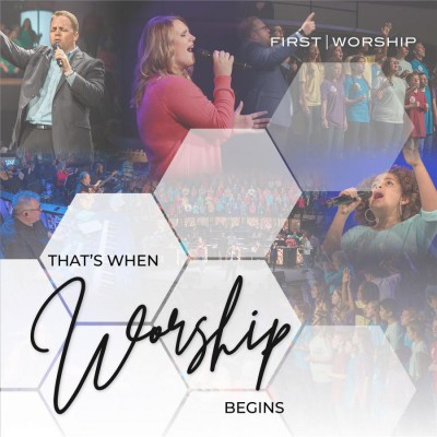 First Worship - That's When Worship Begins (2018)