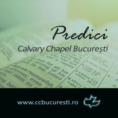 Calvary Chapel Bucuresti - Predici (2019)