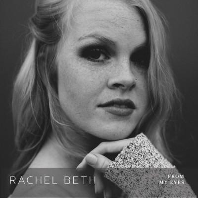 Rachel Beth - From My Eyes (2018)