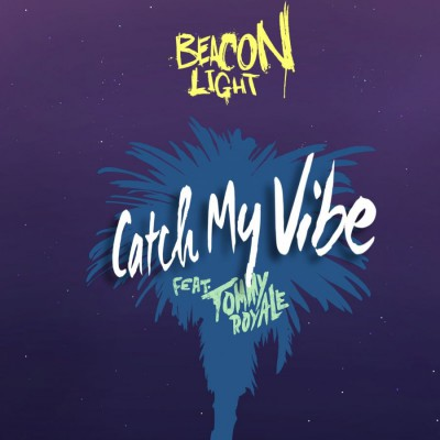 Beacon Light Feat Tommy Royale - Catch My Vibe (2018)