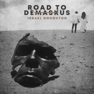 Israel Houghton - Road to DeMaskUs (2018)