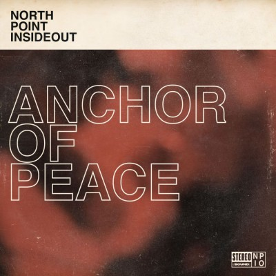 North Point InsideOut - Anchor Of Peace (feat. Desi Raines) (2019)