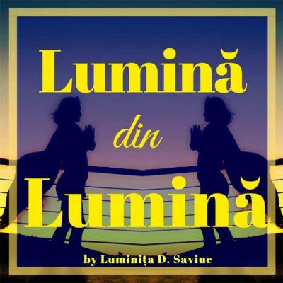 Luminița D. Saviuc - Lumină din Lumină Partea 1 (2020)