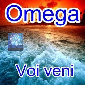 Omega - Voi Veni