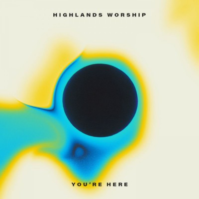 Highlands Worship - You're Here EP (2018)