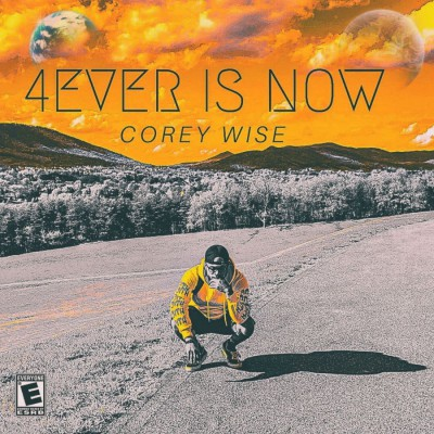 Corey Wise - 4ever Is Now (2018)