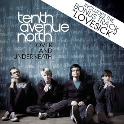 Tenth Avenue North - Over And Underneath (2008)