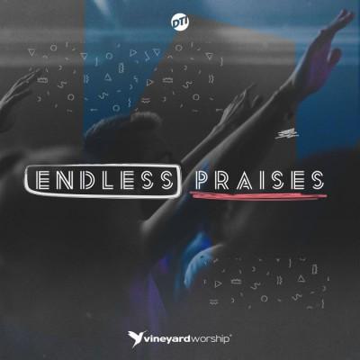 Vineyard Worship - Endless Praises Live From DTI (2018)