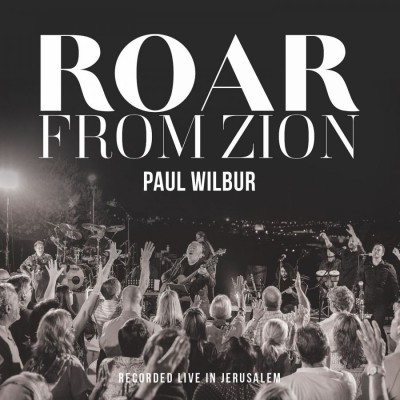 Paul Wilbur - Roar From Zion (Live) (2019)