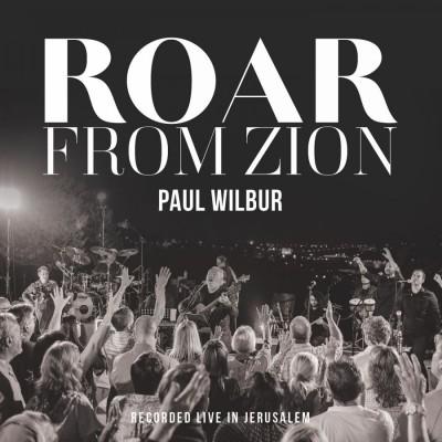 Paul Wilbur - Roar From Zion (Live) (2019)