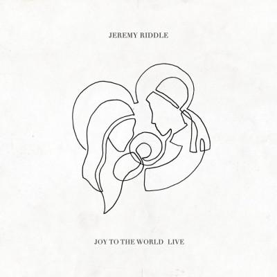 Jeremy Riddle - Joy to the World (Live) (2018)