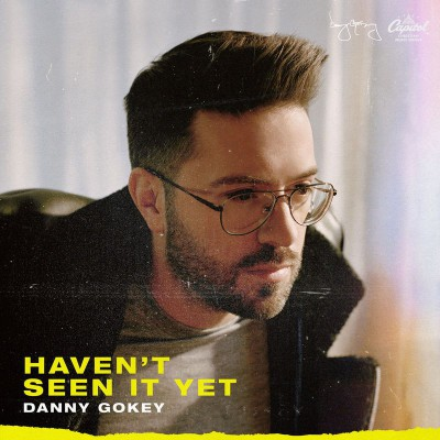 Danny Gokey - Haven't Seen It Yet (2019)