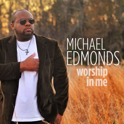 Michael Edmonds - Worship in Me (2018)
