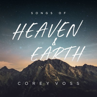 Corey Voss - Songs Of Heaven And Earth (Live) (2018)