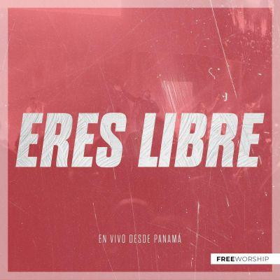 Free Worship - Eres Libre (2020)