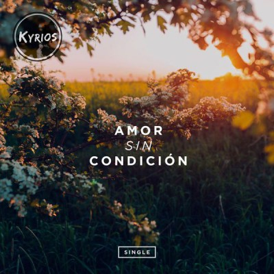 Kyrios - Incontrolable Amor (2018)