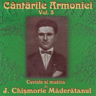 Ioan Chismorie - Cantarile Armoniei Vol. 3 (2008)