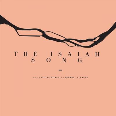 All Nations Worship Assembly Atlanta - The Isaiah Song (2018)