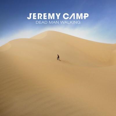 Jeremy Camp - Dead Man Walking (2019)