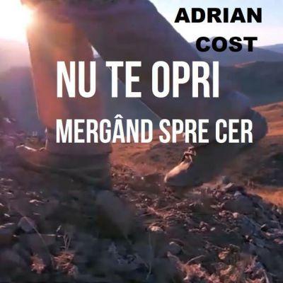 Adrian Cost - Nu Te Opri Mergand Spre Cer (2005)