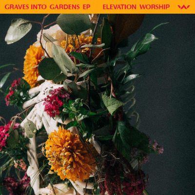 Elevation Worship - Graves Into Gardens (2020)
