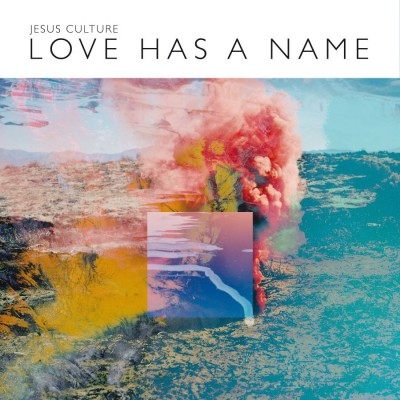 Jesus Culture - Love Has A Name [Deluxe Live] 2017