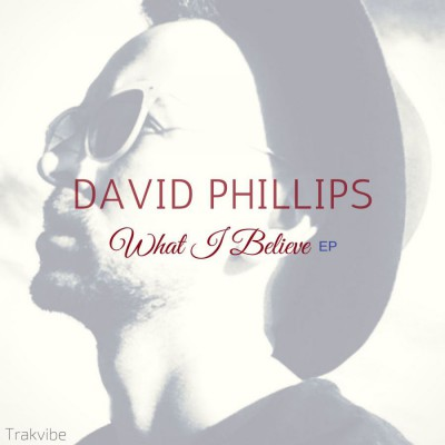 David Phillips - What I Believe EP (2018)