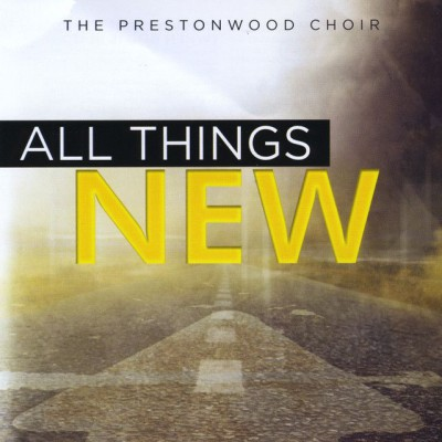 The Prestonwood Choir - All Things New (2015)