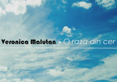 Veronica Malutan - O raza din cer
