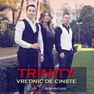 Trinity - Vrednic De Cinste Esti Dumnezeu (2017)