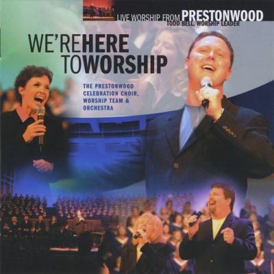 The Prestonwood Choir - We're Here to Worship (2010)
