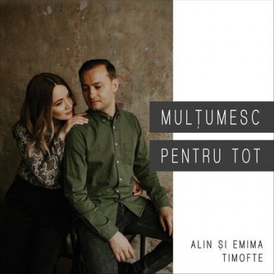 Alin si Emima Timofte - Multumesc Pentru Tot (2019)