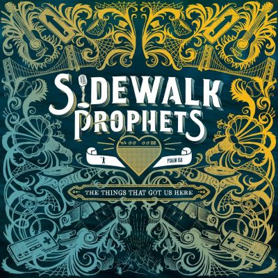 Sidewalk Prophets - The Things That Got Us Here (2020)