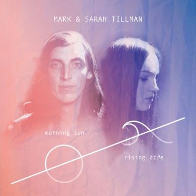 Mark si Sarah Tillman - Morning Sun Rising Tide (2018)
