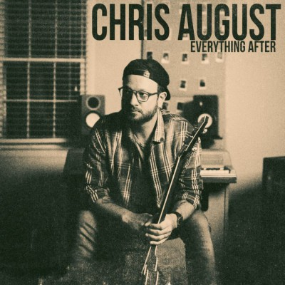 Chris August - Everything After EP (2019)