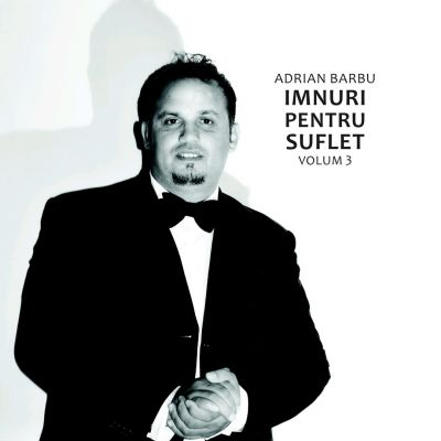 Adrian Barbu - Imnuri Pentru Suflet Volum. 3 (2009)