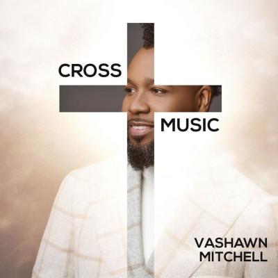 Vashawn Mitchell - Cross Music EP (2018)
