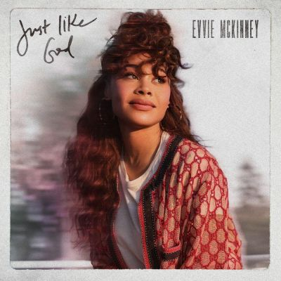 Evvie Mckinney - Just Like God (2020)