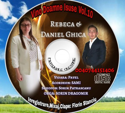 Rebeca si Daniel Chica - Vino Doamne Isuse Vol.10 (2018)