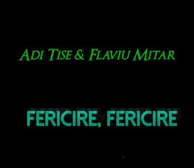 Adi Tise si Flaviu Mitar - Fericire fericire (2002)