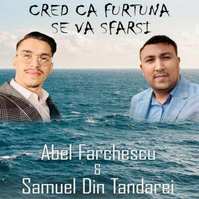 Abel Farchescu Samuel Din Tandarei - Cred Ca Furtuna Se Va Sfarsi (2020)