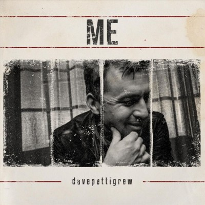 Dave Pettigrew - Me (2018)
