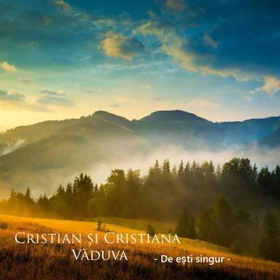 Cristian si Cristiana Vaduva - De esti singur (2017)