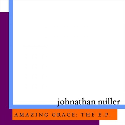 Johnathan Miller - Amazing Grace The EP (2018)