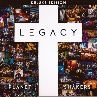 Planetshakers - Legacy (Live) [Deluxe Edition] +Video (2017)