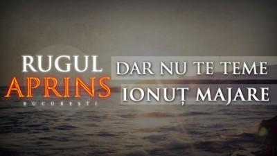 Rugul Aprins - Dar nu te teme (2016)
