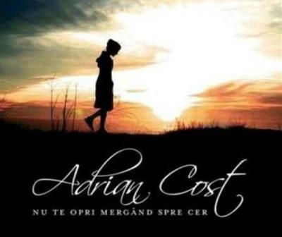 Adrian Cost - Nu te opri mergand pe cale