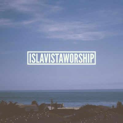 Isla Vista Worship - Isla Vista Worship (2014)